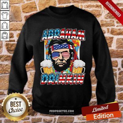 Abraham Lincoln Drinkin 4th Of July Ladies Sweatshirt