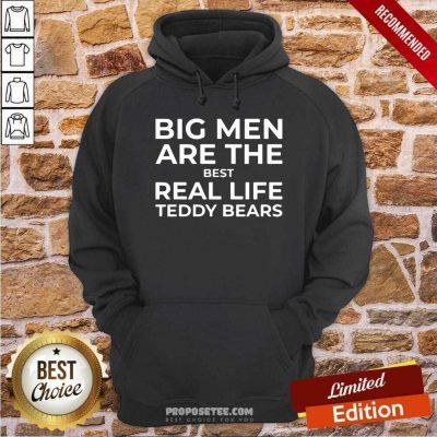 Big Men Are The Best Real Life Teddy Bears Hoodie