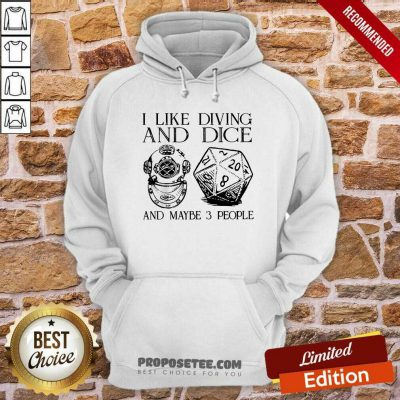 I Like Diving And Dice And Maybe 3 People Hoodie