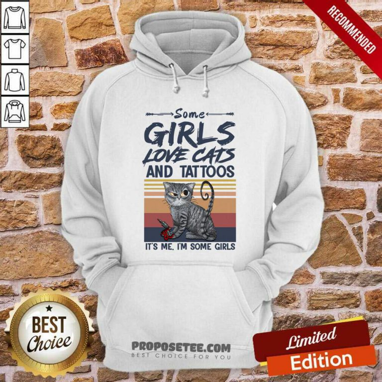 Some Girls Love Cat And Tattoos Its Me Im Some Girls Vintage Hoodie