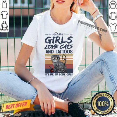Some Girls Love Cat And Tattoos Its Me Im Some Girls Vintage V-neck