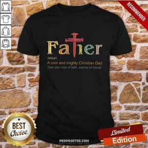 Father A Cool And Mighty Christian Dad Cross Shirt