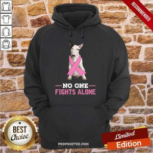 Fight White Bull Terrier No One Fights Alone Hoodie