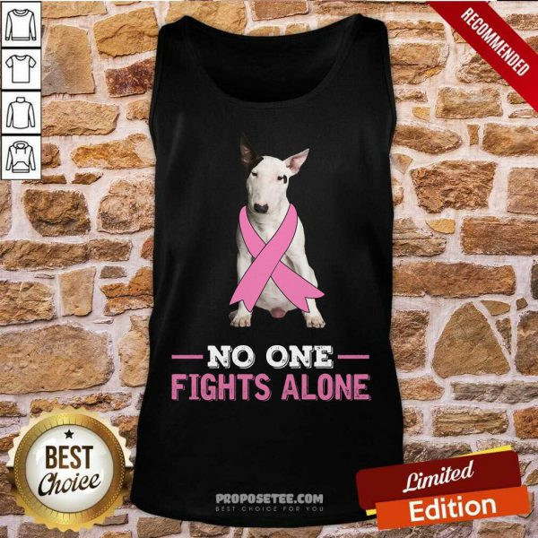 Fight White Bull Terrier No One Fights Alone Tank Top