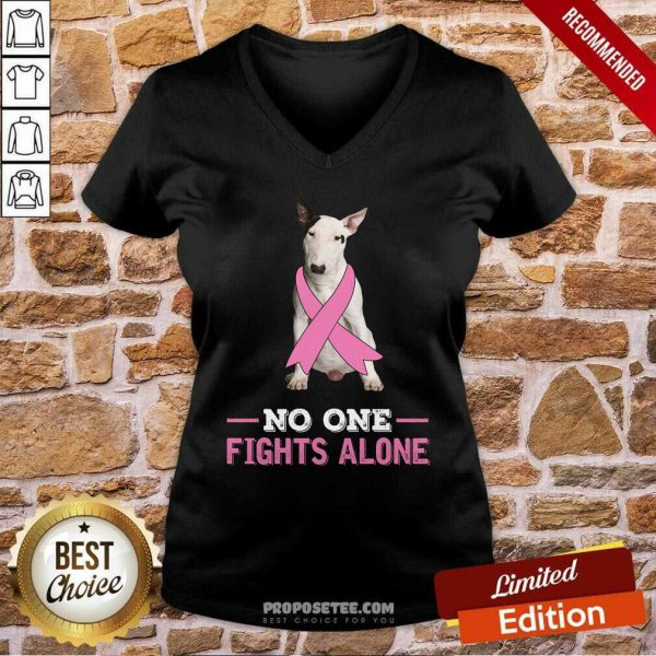 Fight White Bull Terrier No One Fights Alone V-neck