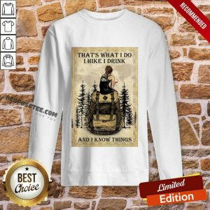 Girl That'S What I Do I Hike I Drink And I Know Things Poster Sweatshirt