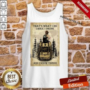 Girl That'S What I Do I Hike I Drink And I Know Things Poster Tank Top
