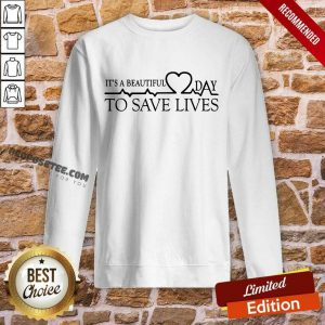 Heart Rate It's A Beautiful Day To Save Lives Sweatshirt