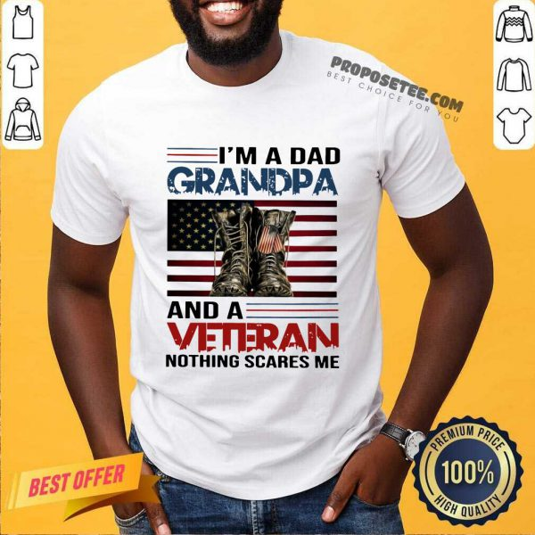 I Am A Dad Grandpa And A Veteran Nothing Scares Me American Flag Shirt