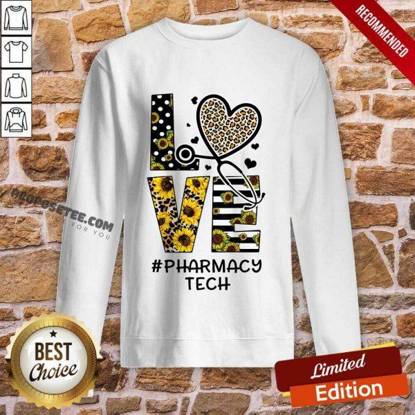 Leopard Sunflower Love Nurse Life Pharmacy Tech Sweatshirt