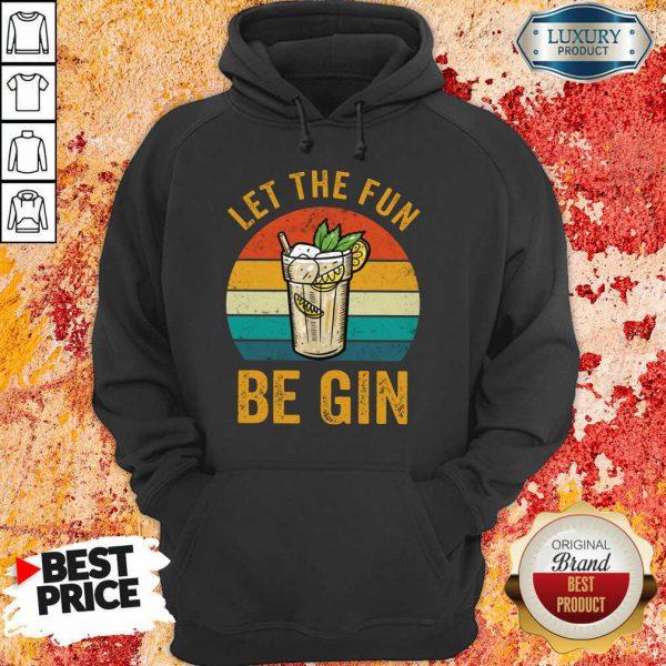 Let The Fun Be Gin Vintage Hoodie