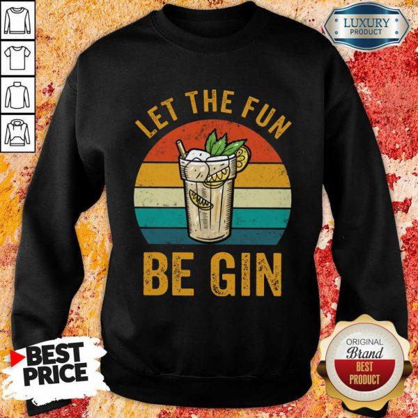 Let The Fun Be Gin Vintage Sweatshirt