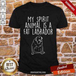 My Spirit Animal Is A Fat Labrador Shirt