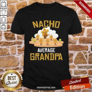 Nacho Average Grandpa Shirt