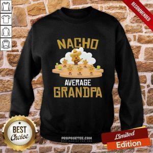 Nacho Average Grandpa Sweatshirt