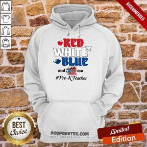 Red White Blue And Coffee Too Prek Teacher American Flag Hoodie