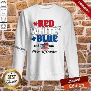 Red White Blue And Coffee Too Prek Teacher American Flag Sweatshirt