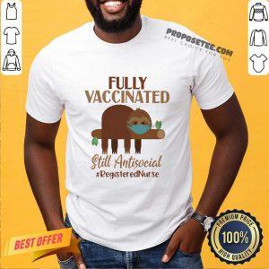 Sloth On Tree Face Mask Fully Vaccinated Still Antisocial Registered Nurse Shirt