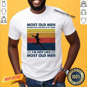 Soccer Most Old Men Would Have Given Up By Now I'm Not Like Most Old Men Vintage Shirt