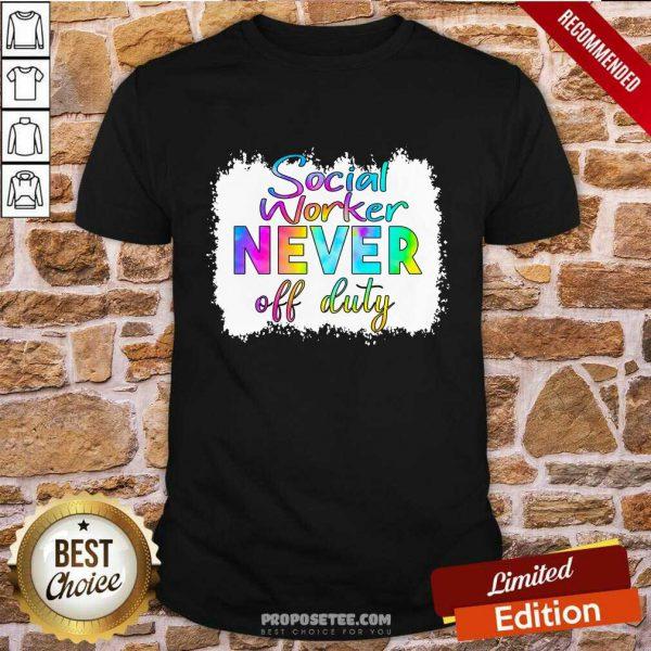 Social Worker Never Off Duty Shirt