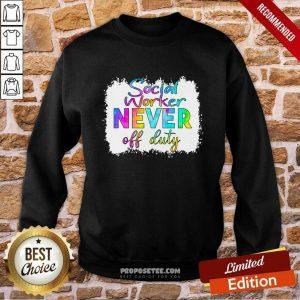 Social Worker Never Off Duty Sweatshirt