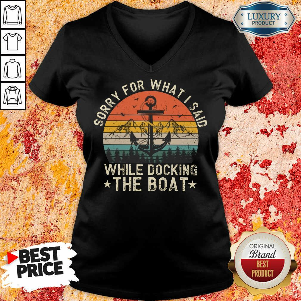Sorry For What I Said While Docking The Boat Vintage V-neck
