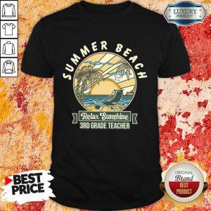 Summer Beach Relax Sunshine 3rd Grade Teacher Shirt