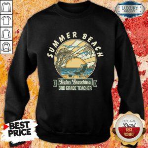 Summer Beach Relax Sunshine 3rd Grade Teacher Sweatshirt