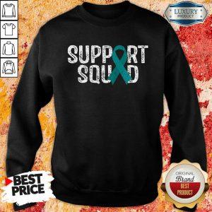 Support Squad Ovarian Cancer Awareness Sweatshirt