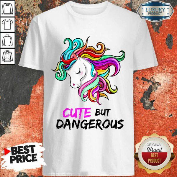 Unicorn Cute But Dangerous Shirt