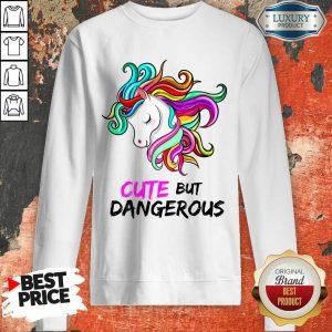 Unicorn Cute But Dangerous Sweatshirt